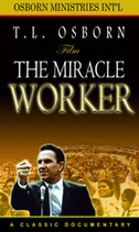 The Miracle Worker - DVD by T L Osborn