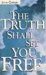 Truth Shall Set You Free by John Osteen