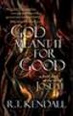 God Meant It for Good by R T Kendall
