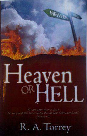Heaven or Hell by R A Torrey
