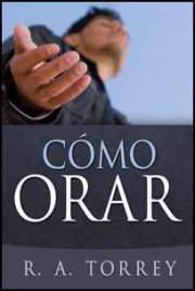 Como Orar (How to Pray) by RA Torrey