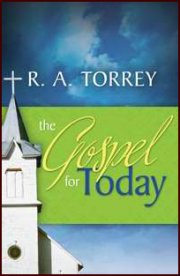 The Gospel For Today by RA Torrey