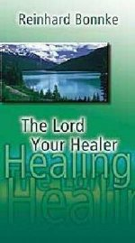 The Lord Your Healer by Reinhard Bonnke