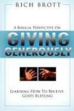 Biblical Perspective On Giving Generously