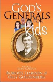God's Generals For Kids: V5 Evan Roberts by Roberts Liardon
