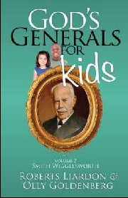 God's Generals for Kids: V2 Smith Wigglesworth by Roberts Liardon