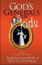 God's Generals for Kids: V1 Kathryn Kuhlman by Roberts Liardon