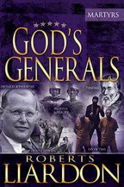 God's Generals: The Martyrs