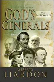 God's Generals: The Missionaries by Roberts Liardon