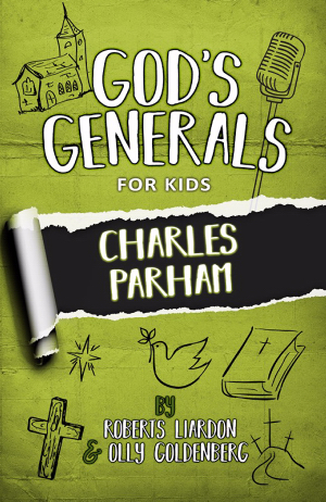 God's Generals For Kids: V6 Charles Parham