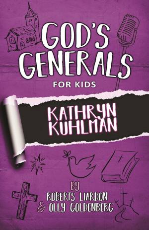God's Generals for Kids: V1 Kathryn Kuhlman