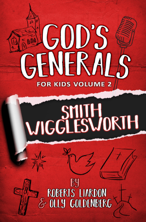 God's Generals for Kids: V2 Smith Wigglesworth