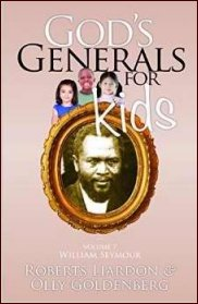 God's Generals For Kids: V7 William Seymour
