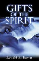 Gifts of the Spirit by Ronald E. Baxter