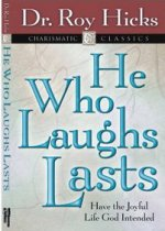 He Who Laughs, Lasts by Roy Hicks
