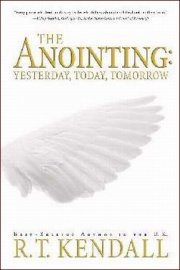 The Anointing: Yesterday, Today, and Tomorrow