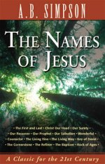 The Names of Jesus by A.B. Simpson