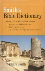 Smith's Bible Dictionary by William Smith
