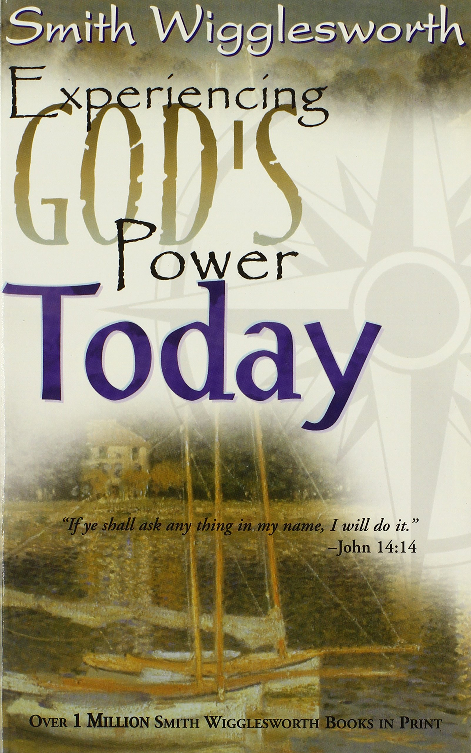 Experiencing God\'s Power Today