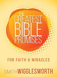 Greatest Bible Promises For Faith And Miracles