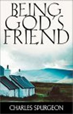 Being God's Friend by Charles Spurgeon