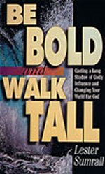 Be Bold and Walk Tall by Lester Sumrall