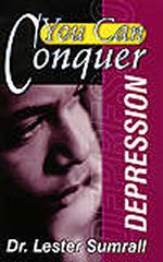 You Can Conquer Depression by Lester Sumrall