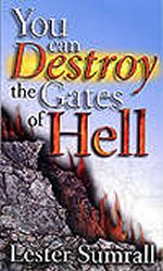 You Can Destroy The Gates Of Hell by Lester Sumrall
