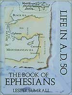 Ephesians - Life In A.D. 50 - Study Guide by Lester Sumrall