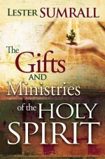 Gifts & Ministries Of The Holy Spirit by Lester Sumrall