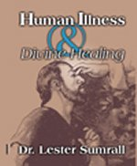 Human Illness & Divine Healing  CD Set by Lester Sumrall