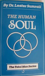 The Human Soul by Lester Sumrall