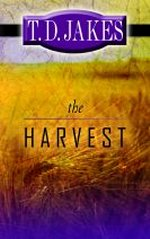 The Harvest by T D Jakes