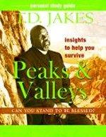 Insights to Help You Survive the Peaks & Valleys-Study Guide by T D Jakes