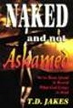 Naked and Not Ashamed by T D Jakes