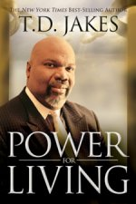 Power for Living by T D Jakes