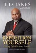 Reposition Yourself by T D Jakes