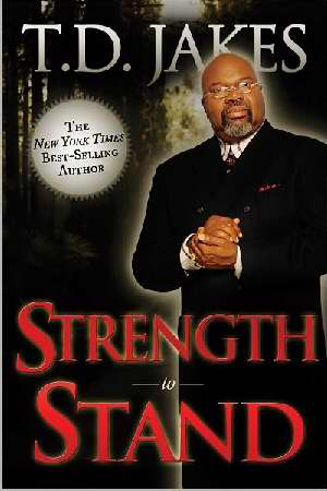 Strength to Stand by T.D. Jakes