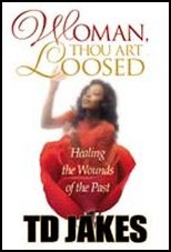 Woman Thou art Loosed by T D Jakes