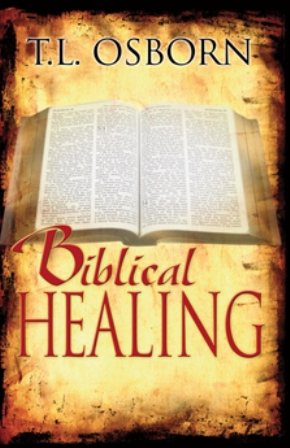 Biblical Healing by TL Osborn