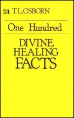 One Hundred Divine Healing Facts by T L Osborn