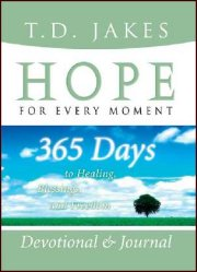 Hope For Every Moment Devotional by T D Jakes