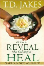 It's Time to Reveal What God Longs by T D Jakes