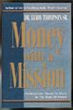 Money With A Mission by Leroy Thompson, Sr.