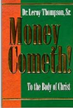 Money Cometh by Leroy Thompson, Sr.