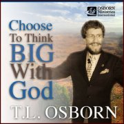 Choose to Think Big With God CD