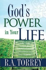 Gods Power In Your Life by R A Torrey
