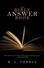 The Bible Answer Book by R A Torrey