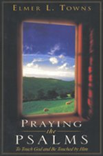Praying the Psalms by Elmer Towns