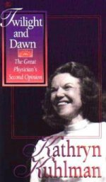 Twilight and Dawn by Kathryn Kuhlman